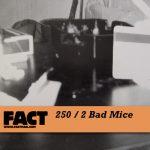 factmix-250-2badmice-1